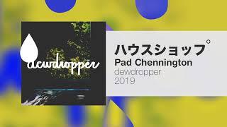 Pad Chennington - ハウスショップ
