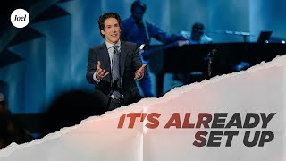 It's Already Set Up | Joel Osteen
