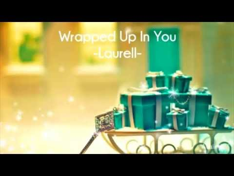 Laurell - Wrapped Up in You Lyrics