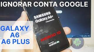 Desbloqueio conta Google Galaxy A6 e A6 Plus Android 10