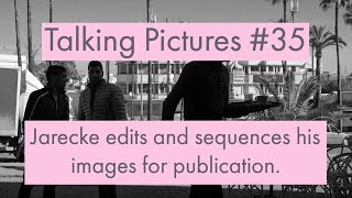 Talking Pictures #35 - Jarecke edits and sequences images for publication