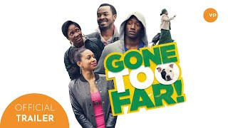 Gone Too Far! Official Trailer 2014