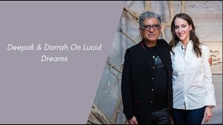 Deepak & Darrah On Lucid Dreams