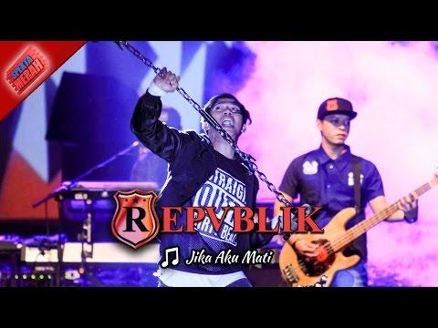 JIKA AKU MATI (Aransemen SKA) | REPVBLIK  (LIVE MARET 2017 di PATOKBEUSI SUBANG)