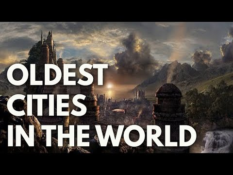 The Oldest Cities in the World HD