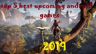 Top 5 BEST Upcoming android Games [2019-2020] Cinematic Trailers