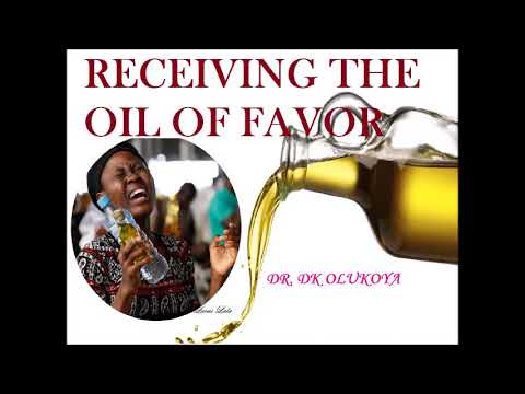 RECEIVING THE OIL OF FAVOR