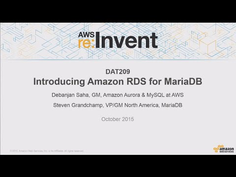 AWS re:Invent 2015 | (DAT209) NEW LAUNCH! Introducing MariaDB on Amazon RDS