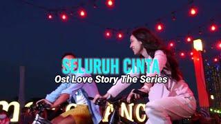 Siti Nurhaliza Feat Cakra Khan - Seluruh Cinta (Official Lyrics Video) | Ost Love Story The Series