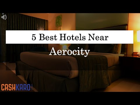 5 Best Hotels Near Aerocity (2019)