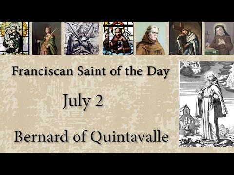 July 2 - Bernard of Quintavalle - Franciscan Saint of the Day