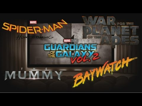 Guardians 2, Spiderman Homecoming, War For the Planet of the Apes and More!