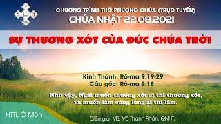 HTTL Ô MÔN - Chương trình thờ phượng Chúa 22/08/2021