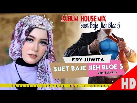 ERY JUWITA - SUET BAJE JIEH BLOE 5 ( Album House mix Sok Lagak ) HD Video Quality 2018