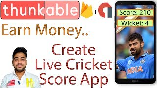Create Live Cricket Score App With Thunkable    and Earn Money with Admob    Hindi