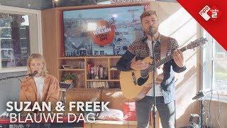 Suzan & Freek - 'Blauwe Dag' live @ Jan-Willem Start Op!