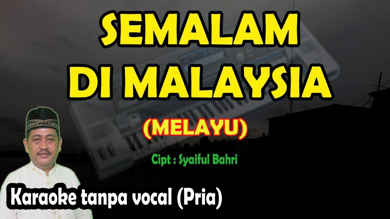 Semalam di malaysia karaoke melayu nada pria