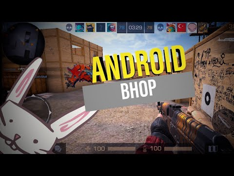 THE ANDROID BHOP EXPERIENCE