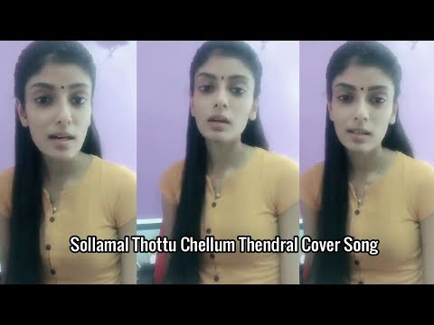 Sollamal Thottu Chellum Thendral Cover Song Done By Anu Ranjani