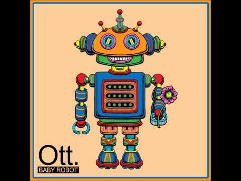 Ott - Mr. Balloon Hands [Baby Robot]