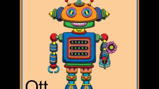 Ott - Mr. Balloon Hands [Baby Robot]