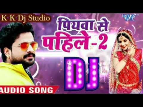 Piya se Pahile Hamar rahlu 2 remix DJ