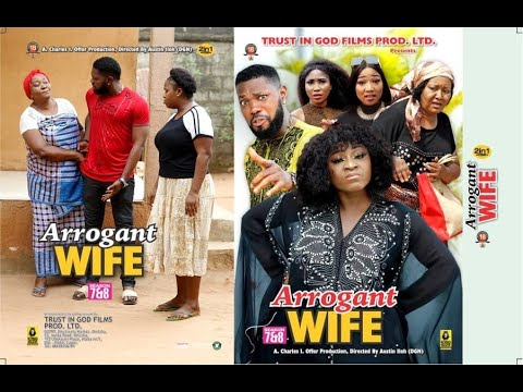 Download THE ARROGANT WIFE COMPLETE MOVIE - NEW MOVIE HIT DESTINY ETIKO 2021 LATEST NIGERIAN NOLLYWOOD MOVIE