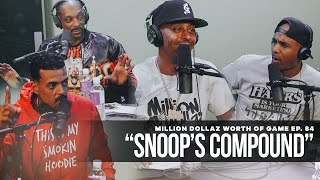 "Million Dollaz Worth of Game Episode 84: ""Snoop's Compound"" Ft. Snoop Dogg & Matt Barnes"