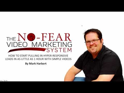 The No Fear Video Marketing System - More Leads & More Business Through Video