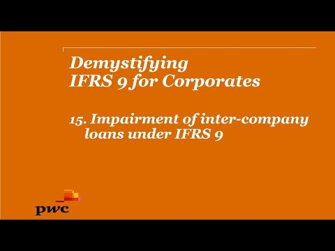 PwC's Demystifying IFRS 9 for Corporates 15. Impairment of inter-company loans under IFRS 9
