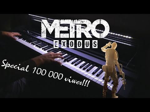 Metro Exodus - Race Against Fate (Piano and Orchestral Cover)(Special 100 000 views)