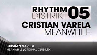 Cristian Varela - Meanwhile (Original Club Mix)