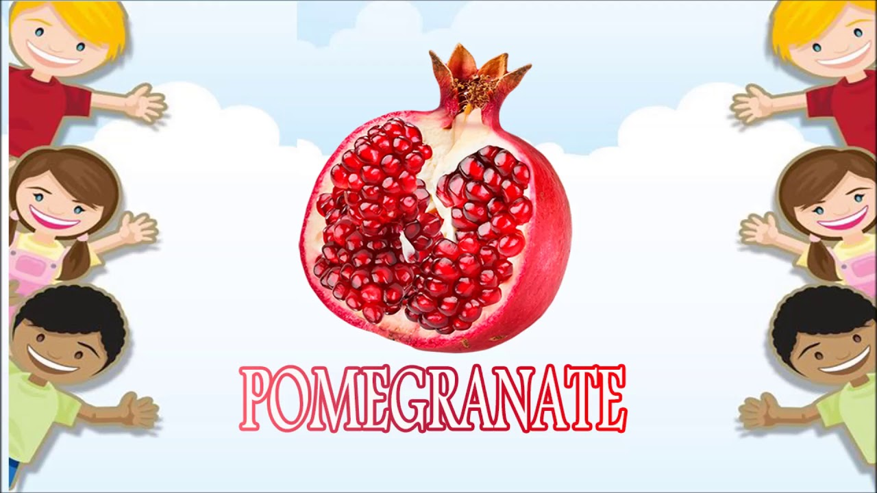 تعليم الانجليزية للأطفال كلمات عربي انجليزي لاطفال سهلة ورائعة اسماء الفواكه الرمان Pomegranate Youtube