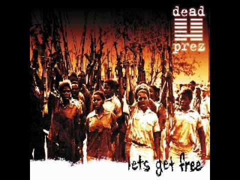 Dead Prez - We Want Freedom (W/TH LYRICS)