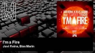 Javi Reina, Blas Marin - I'm a Fire - feat. Sandra Criado - HouseWorks