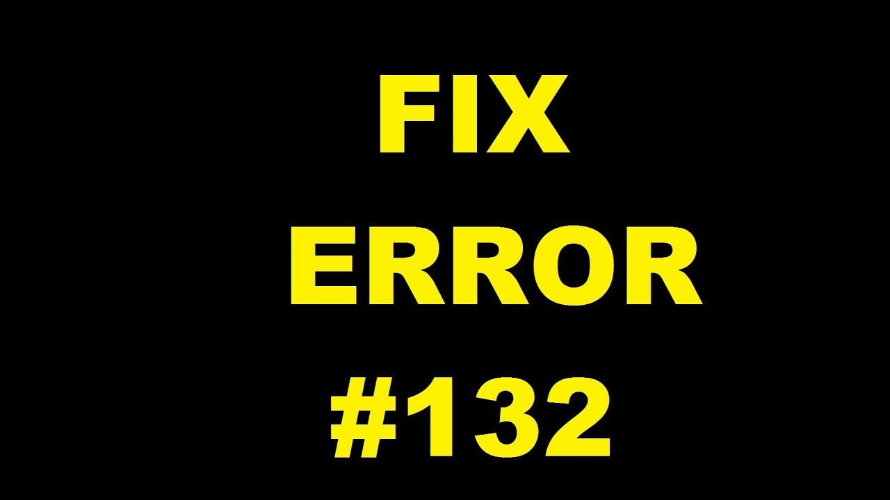 *WOW* FIX ERROR #132