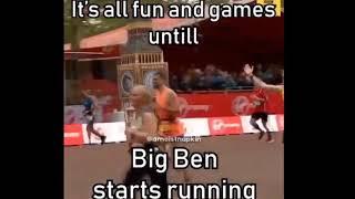 It's all fun and games till Big Ben starts running