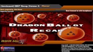 Unreleased Dbgt Recap Version 2 Mark Menza.mp3