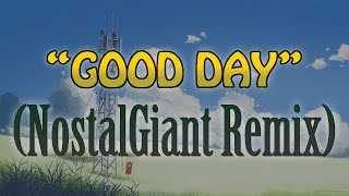 Nappy Roots - Good Day (NostalGiant Remix)