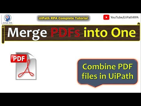 UiPath Merge Pdfs Into One | Combine Pdf Files In UiPath | Join Pdf Files | UiPath RPA
