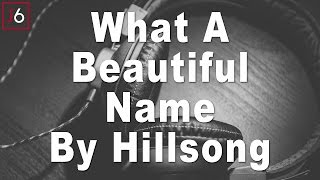 Hillsong | What A Beautiful Name Instrumental Music and Lyric Video