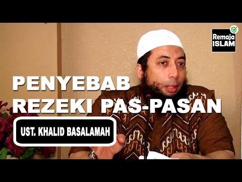 Rahasia Penyebab Rezeki Seseorang Pas - Pasan | Ustadz Khalid Basalamah
