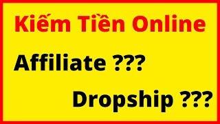 Kiếm Tiền Online Với Mô Hình Dropship Hay Affiliate Trong Năm 2020 Hiệu Quả Nhất