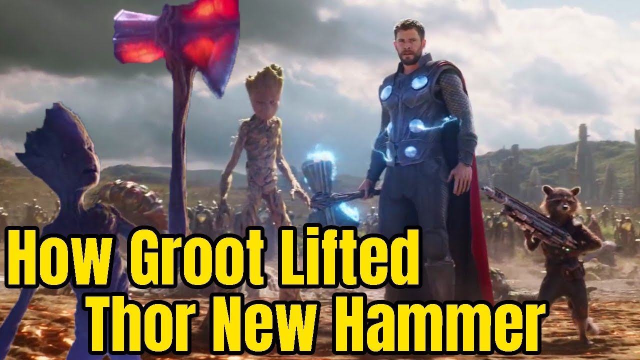 ffdd74fd64f How Groot Lifted Thor New Hammer Stormbreaker in Avengers Infinity ...
