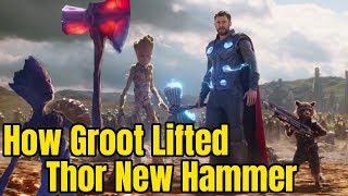 How Groot Lifted Thor New Hammer Stormbreaker in Avengers Infinity War