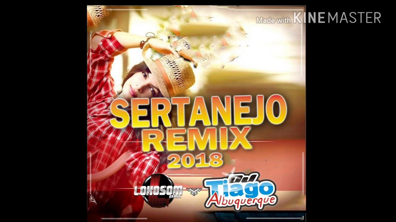 sertanejo remix 2018(só as tops) as melhores do sertanejo mais download