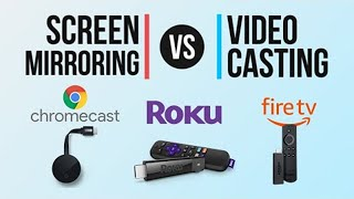 Screen Mirrroing vs. Video Casting Guide