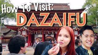 HOW TO VISIT: DAZAIFU TENMANGU SHRINE 太宰府天満宮に行ってみよう!