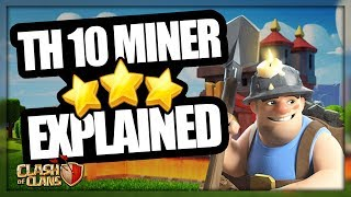 TH 10 Miner 3 Star Attack Strategy Explained | How to 3 Star TH 10 with Miners | Clash of Clans