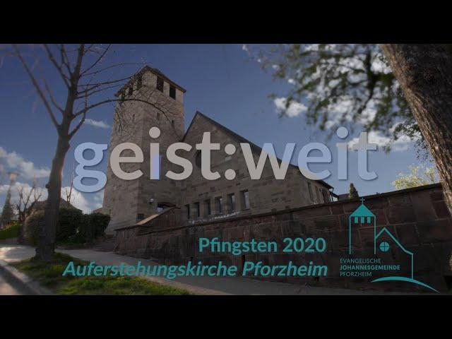 geist:weit - Pfingsten 2020 Johannesgemeinde Pforzheim mit Pfarrerin Heike Springhart